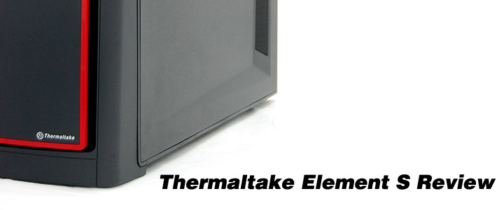 default thumb Review : Thermaltake Element S