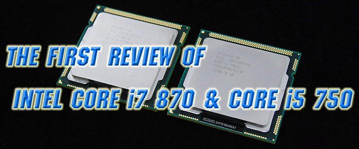 default thumb Intel Core i7 870 & Intel Core i5 750 LGA1156 : First review