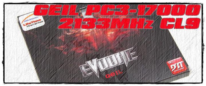 GEIL EVO ONE PC3 17000 CL9 Review