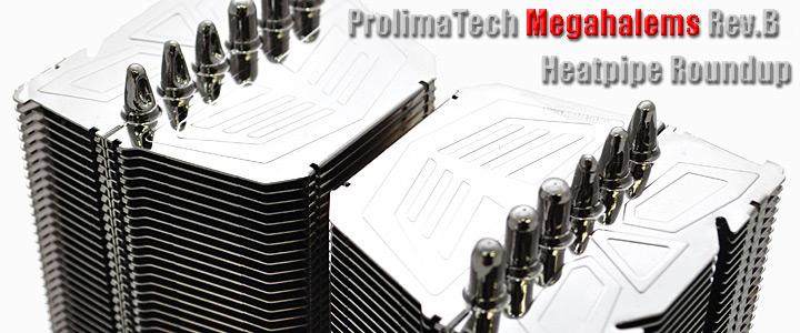 default thumb Prolimatech Megahalems Rev.B : HEATPIPE ROUNDUP SERIES