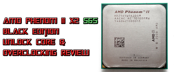 AMD Phenom II X2 565 Black Edition Unlock Core & Overclocking Review