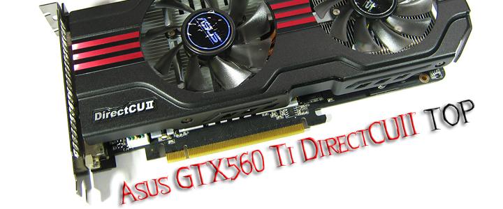 Asus GTX560 Ti DirectCUII TOP : Review