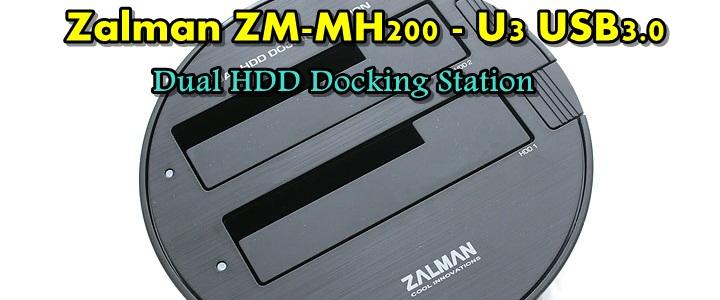 default thumb Zalman ZM-MH200-U3 USB3.0 Dual HDD Docking Station Review