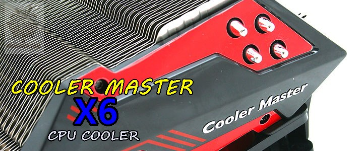 COOLER MASTER X6 CPU Cooler Review