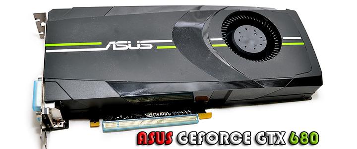 ASUS GEFORCE GTX 680 Review