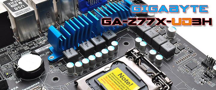 GIGABYTE GA-Z77X-UD3H Motherboard Review