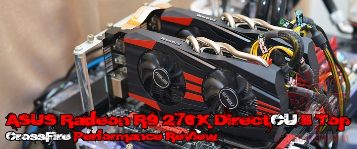 ASUS Radeon R9 270X DirectCU II Top CrossFire Performance Review