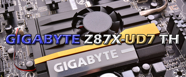GIGABYTE Z87X-UD7 TH Motherboard Review