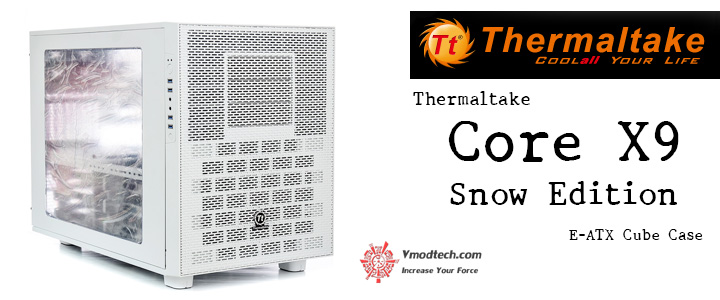 default thumb UNBOXING Thermaltake Core X9 Snow Edition E-ATX Cube Case