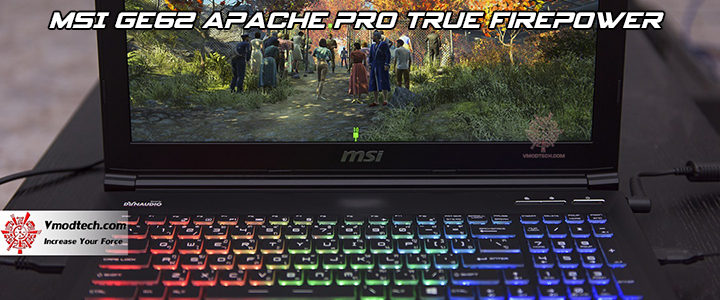MSI GE62 APACHE PRO True Firepower GAMING SERIES NOTEBOOK Review