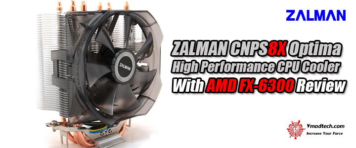 ZALMAN CNPS8X Optima High Performance CPU Cooler With AMD FX-6300 Review
