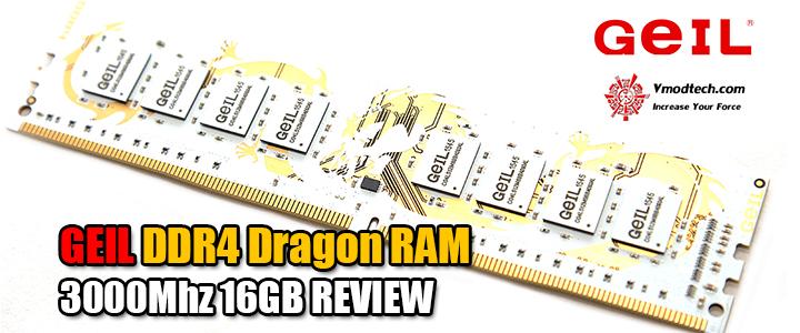 default thumb GEIL DDR4 Dragon RAM 3000Mhz 16GB REVIEW