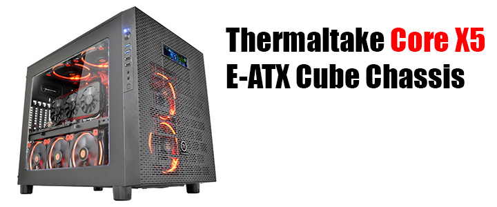 default thumb Thermaltake Core X5 E-ATX Cube Chassis