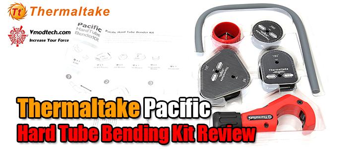default thumb Thermaltake Pacific Hard Tube Bending Kit Review