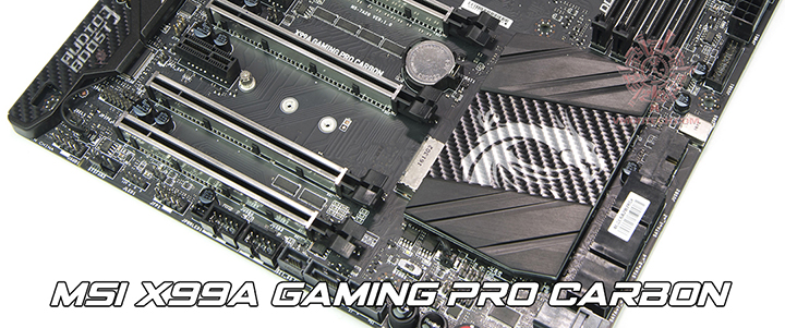 MSI X99A GAMING PRO CARBON LGA 2011-3 Motherboard Preview