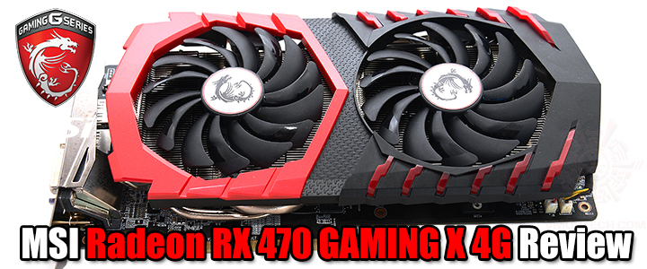 MSI Radeon RX 470 GAMING X 4G Review