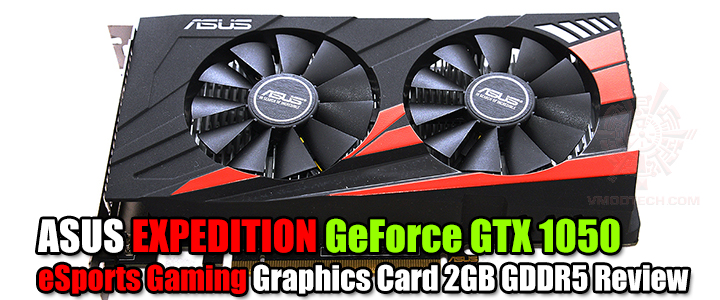 default thumb ASUS EXPEDITION GeForce GTX 1050 eSports Gaming Graphics Card 2GB GDDR5 Review
