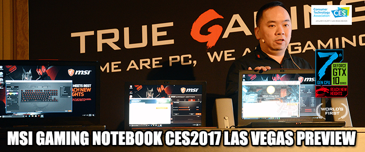 MSI GAMING NOTEBOOK CES2017 LAS VEGAS PREVIEW