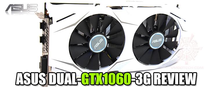 ASUS DUAL-GTX1060-3G REVIEW