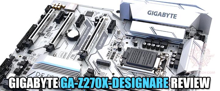 GIGABYTE GA-Z270X-DESIGNARE REVIEW