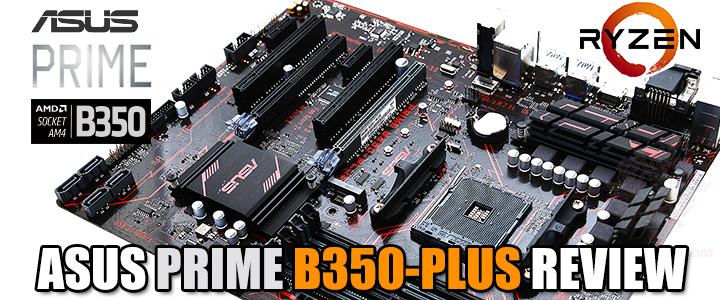 ASUS PRIME B350-PLUS REVIEW