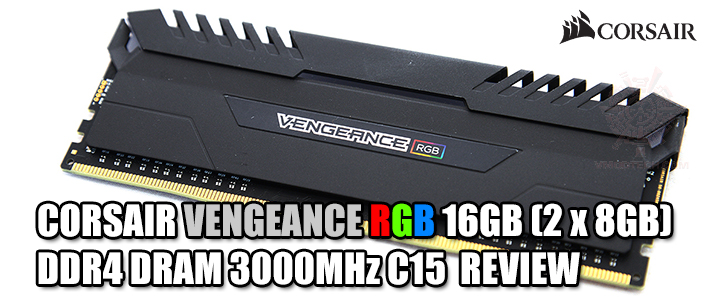 CORSAIR VENGEANCE RGB 16GB (2 x 8GB) DDR4 DRAM 3000MHz C15 REVIEW