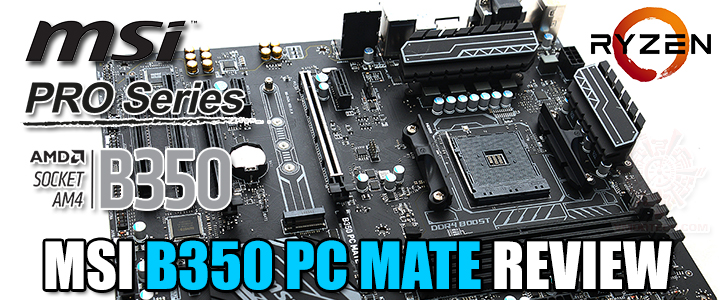MSI B350 PC MATE REVIEW