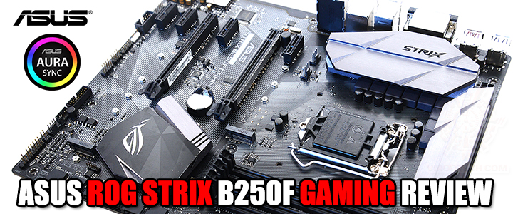 ASUS ROG STRIX B250F GAMING REVIEW
