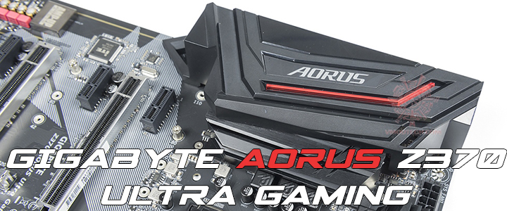 GIGABYTE AORUS Z370 Ultra Gaming Review