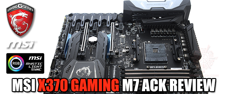MSI X370 GAMING M7 ACK REVIEW
