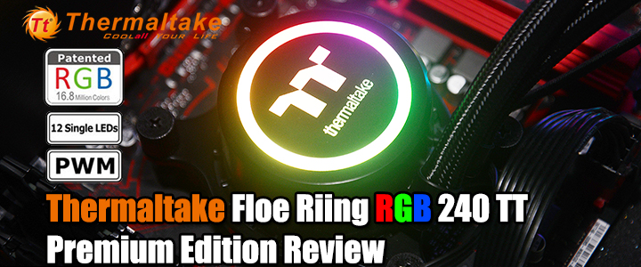 Thermaltake Floe Riing RGB 240 TT Premium Edition Review