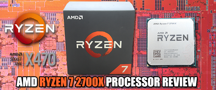 AMD RYZEN 7 2700X PROCESSOR REVIEW