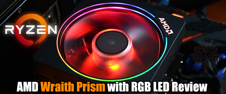 AMD Wraith Prism with RGB LED Review