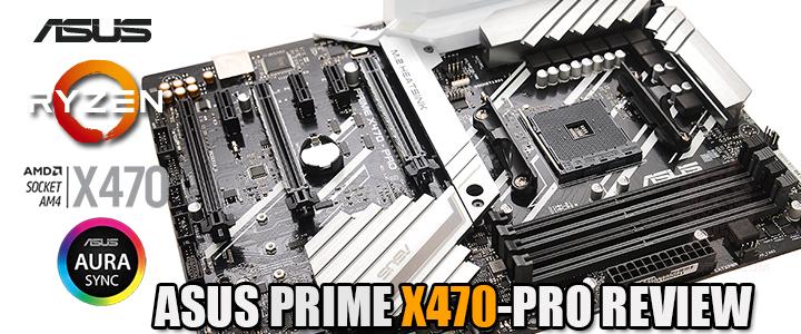 ASUS PRIME X470-PRO REVIEW