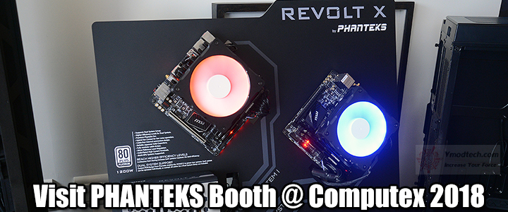 Visit PHANTEKS Booth @ Computex 2018