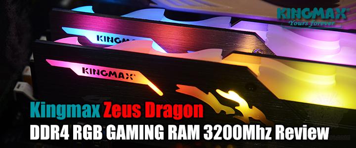 Kingmax Zeus Dragon DDR4 RGB GAMING RAM 3200Mhz Review