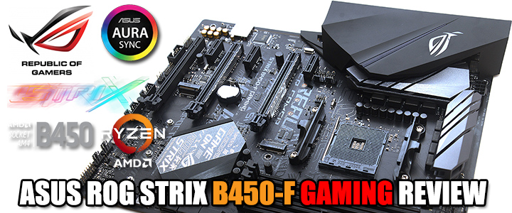 ASUS ROG STRIX B450-F GAMING REVIEW
