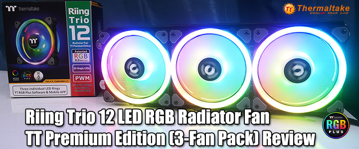 Riing Trio 12 LED RGB Radiator Fan TT Premium Edition (3-Fan Pack) Review