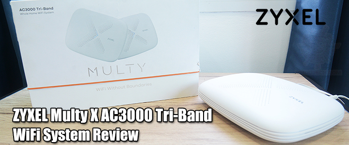 ZYXEL Multy X AC3000 Tri-Band WiFi System Review