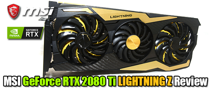 MSI GeForce RTX 2080 Ti LIGHTNING Z Review