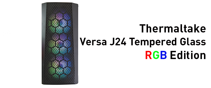 Thermaltake Versa J24 Tempered Glass RGB Edition Preview