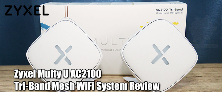 Zyxel Multy U AC2100 Tri-Band Mesh WiFi System Review