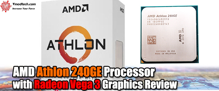 AMD Athlon 240GE Processor with Radeon Vega 3 Graphics Review