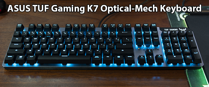 ASUS TUF Gaming K7 Optical-Mech Keyboard Review