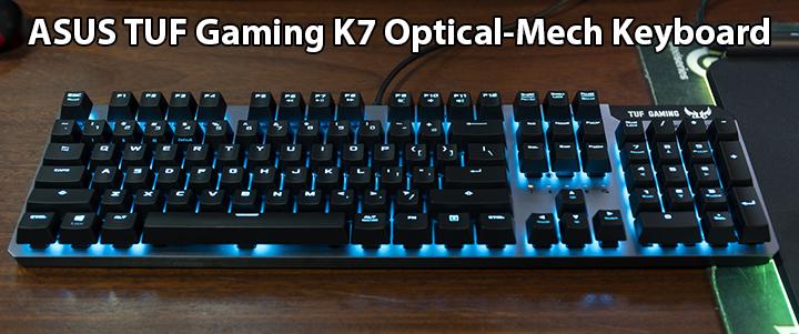 ASUS TUF Gaming K7 Optical-Mech Keyboard Review