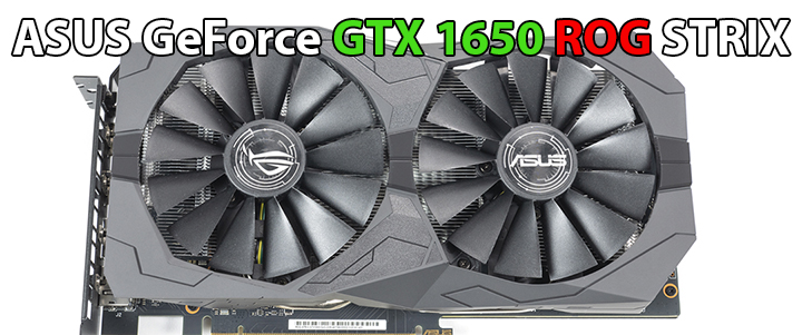 ASUS GeForce GTX 1650 ROG STRIX Gaming Review