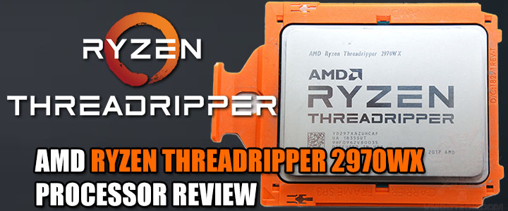 AMD RYZEN THREADRIPPER 2970WX PROCESSOR REVIEW