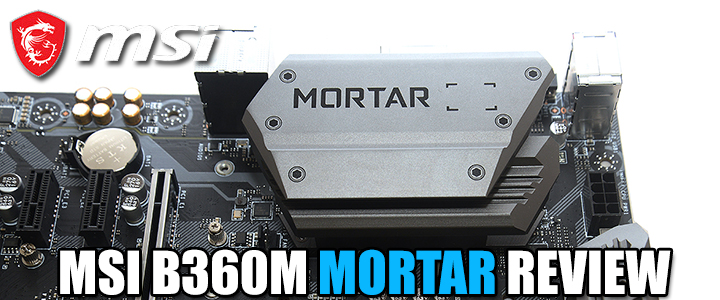 MSI B360M MORTAR REVIEW