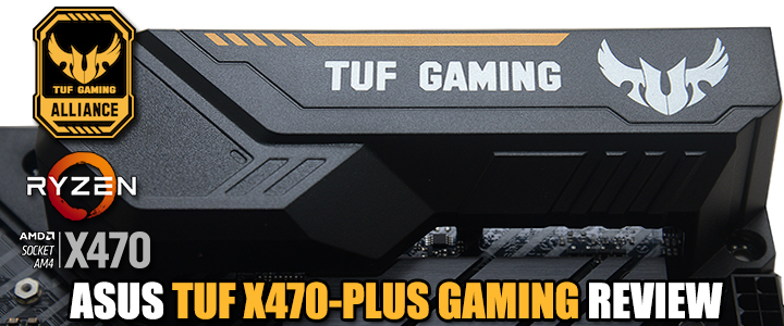 ASUS TUF X470-PLUS GAMING REVIEW
