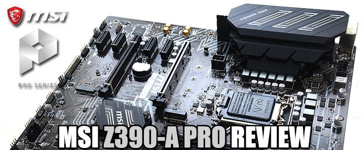 MSI Z390-A PRO REVIEW